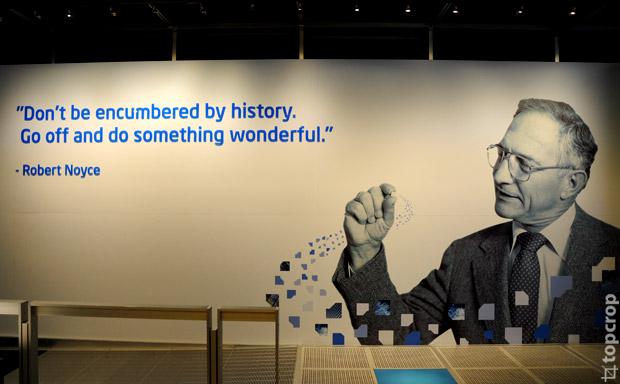 """""""Не идите на поводу у истории. Проявите инициативу и сделайте что-нибудь удивительное."""" - Роберт Нойс, один из основателей корпорации Intel."""